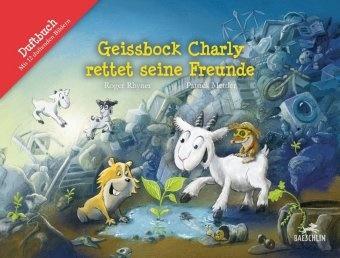 Patrick Mettler, Roger Rhyner, Patrick Mettler - Geissbock Charly rettet seine Freunde - Duftbuch mit 12 duftenden Bildern