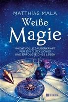 Matthias Mala, Matthias Mala - Weiße Magie