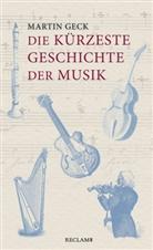 Martin Geck - Die kürzeste Geschichte der Musik