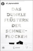 Sif Sigmarsdóttir, Loew Jugendbücher, Loewe Jugendbücher - Das dunkle Flüstern der Schneeflocken