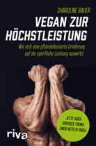 Charoline Bauer - Vegan zur Höchstleistung