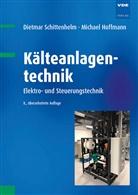 Michael Hoffmann, Dietma Schittenhelm, Dietmar Schittenhelm - Kälteanlagentechnik