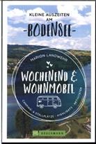 Marion Landwehr - Wochenend und Wohnmobil - Kleine Auszeiten am Bodensee