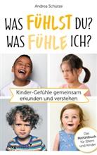 Andrea Schütze - Was fühlst du? Was fühle ich?