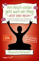 Alexandra Reinwarth - Am Arsch vorbei geht auch ein Weg - Jetzt erst recht. .2