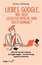Oliver Stöwing - Liebes Google, wie viele Selbstgespräche sind noch normal?