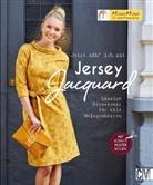 Mechthild Miou Miou Schnittmuster, Mechthild Wichard, Florian Bilger - Jetzt näh' ich mit Jersey-Jacquard