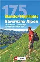 Heinrich Bauregger, Hildegard Hüsler, Bernhard Irlinger, Michael Kleemann, Robert Mayer, Michael Pröttel... - 175 Wander-Highlights Bayerische Alpen