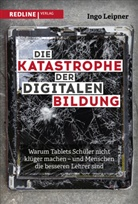 Ingo Leipner, Ingo (Dipl. Volksw.) Leipner - Die Katastrophe der digitalen Bildung