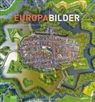 AirPan, Airpano Llc, Sabine A Werner - EuropaBilder - Außergewöhnliche Ansichten. Ein Bildband mit faszinierender Drohnenfotografie, Luftbilder und preisgekrönter Panoramafotografie von den schönsten Plätzen,Orten und Landschaften Europas