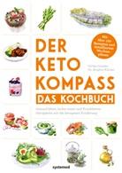 Ulrik Gonder, Ulrike Gonder, Brigitte Karner, Brigitte (Dr.) Karner - Der Keto-Kompass - Das Kochbuch