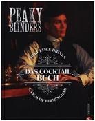 Sandrine Houdré-Grégoire, Charly Deslandes - Peaky Blinders. Gangs of Birmingham. Das Cocktailbuch