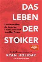 Stephen Hanselman, Rya Holiday, Ryan Holiday - Das Leben der Stoiker