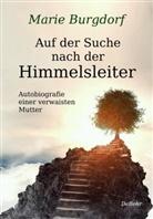 Marie Burgdorf - Auf der Suche nach der Himmelsleiter