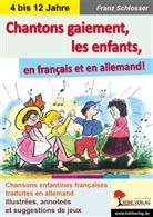Franz Schlosser - Chantons gaiement, les enfants