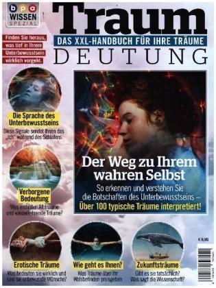 Oliver Buss,  bpa media GmbH, bp media GmbH - bpa WISSEN SPEZIAL: Traumdeutung - Das XXL-Handbuch für Ihre Träume