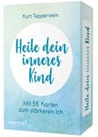 Kurt Tepperwein - Heile dein inneres Kind