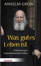 Grün Anselm, Rudolf Walter, Rudol Walter (Dr.) - Was gutes Leben ist