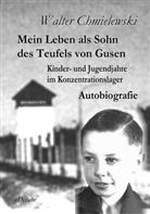 Walter Chmielewski - Mein Leben als Sohn des Teufels von Gusen