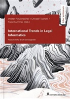 Walte Hötzendorfer, Walter Hötzendorfer, Fra Kummer, Franz Kummer, Christo Tschohl, Christof Tschohl... - International Trends in Legal Informatics