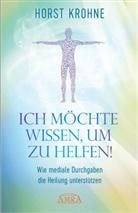 Horst Krohne - Ich möchte wissen, um zu helfen!