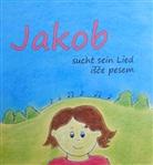 Manca Rebula - Jakob sucht sein Lied / Jakob isce pesem, m. Audio-CD