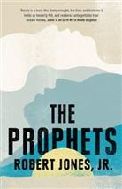 Robert Jones, Robert (Jr.) Jones, Robert JR Jones, Robert Jones Jr, Robert Jones Jr. - The Prophets