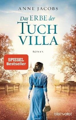 Anne Jacobs - Das Erbe der Tuchvilla - Roman