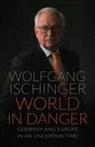 Wolfgang Ischinger - WORLD IN DANGER