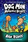 Dav Pilkey, Dav Pilkey - Dog Man: Mothering Heights