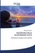 Milentije Ðordevic, Milentije or evic - KNJIZEVNO DELO ALEKSANDRA VUCA