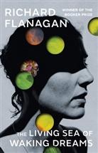 Richard Flanagan - The Living Sea of Waking Dreams