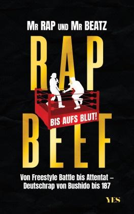 Mr Beatz,  Mr Beatz,  Mr Ra, Mr Rap - Rap Beef - Von Freestyle Battle bis Attentat - Deutschrap von Bushido bis 187