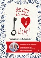 Steven Schreiber, Sybil Schreiber, Schreiber vs Schneider, Schreiber vs. Schneider, Schreiber vs.Schneider - Nun sag', wie hast Du's mit der Liebe?