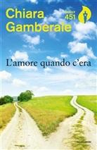 Chiara Gamberale - L'amore quando c'era