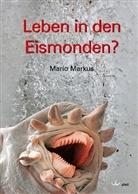 Mario Markus - Leben in den Eismonden?