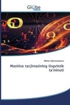 Nilufar Abduraxmonova - Mashina tarjimasining lingvistik ta'minoti