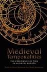 David Bowe, C.m. Macrobert, Almut Suerbaum, Annie Sutherland, Benjamin Thompson, Almut Suerbaum... - Medieval Temporalities: The Experience of Time in Medieval Europe