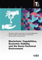 Nils Braun-Dubler, Bulatnikov, Tetiana Bulatnikova, Antoine Burret, Hans-Peter Gier, Manuel Langhart... - Blockchain: Capabilities, Economic Viability, and the Socio-Technical Environment