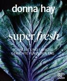 Hay Donna, Donn Hay, Donna Hay, Con Poulos - super fresh
