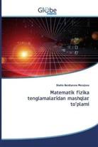 Shahlo Berdiyevna Merajova - Matematik fizika tenglamalaridan mashqlar to'plami
