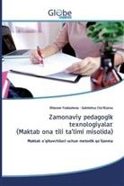 Gulchehra Cho`lliyeva, Dilorom Yuldasheva - Zamonaviy pedagogik texnologiyalar (Maktab ona tili ta'limi misolida)