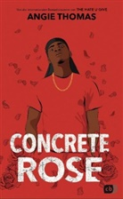 Angie Thomas - Concrete Rose
