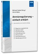 Ulrich Mahn, Michae Seidel - Anreizregulierung - einfach erklärt