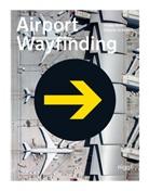 Heik Nehl, Heike Nehl, Sibylle Schlaich - Airport Wayfinding