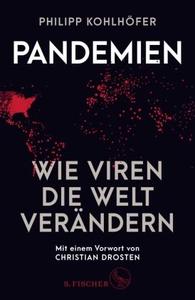 Philipp Kohlhöfer - Pandemien - Wie Viren die Welt verändern