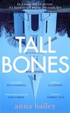 Anna Bailey - Tall Bones