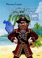 Myriam Lopes - Der Piraten-Papagei auf der geheimnisvollen Insel