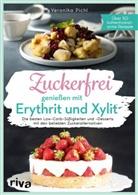Veronika Pichl - Zuckerfrei genießen mit Erythrit und Xylit
