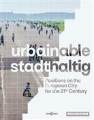 Frit Auer, Fritz Auer, Thoma Auer, Thomas Auer, Klaus Bollinger, Klaus et al Bollinger... - urbainable/stadthaltig - Positions on the European City for the 21st Century